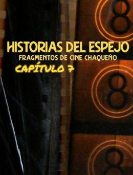 Historias del Espejo | Cap.07