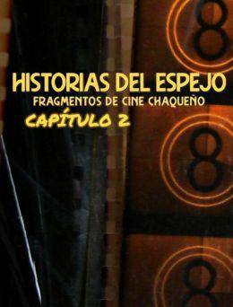 Historias del Espejo | Cap.02