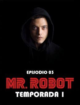 Mr Robot | T:01 | E:03