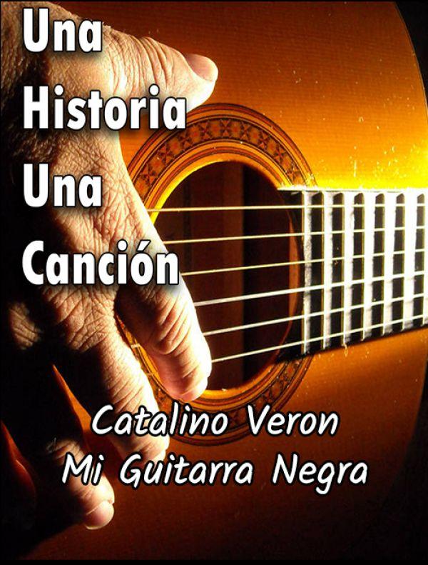 Catalino Veron   Mi Guitarra Negra