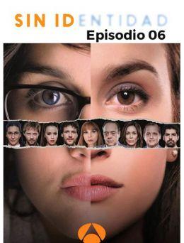 Sin Identidad | E06