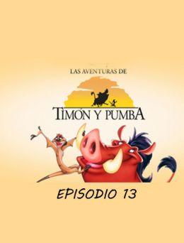 Timon y Pumba | E13