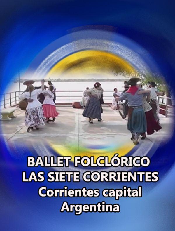 BALLET FOLCLÓRICO LAS SIETE CORRIENTES