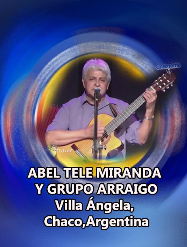 ABEL TELE MIRANDA Y GRUPO ARRAIGO