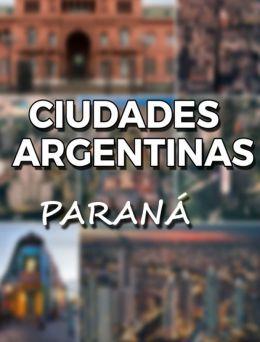 Ciudades Argentinas   Paraná