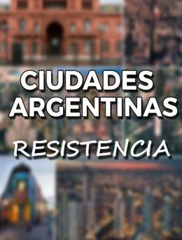 Ciudades Argentinas   Resistencia