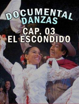Documental Danzas - Cap.03 EL ESCONDIDO