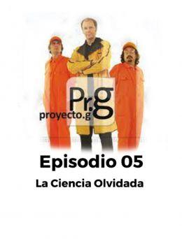 Proyecto G | Episodio 05