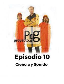 Proyecto G | Episodio 10