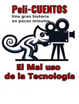 Pelicuentos 08 | El Mal uso de la Tecnología