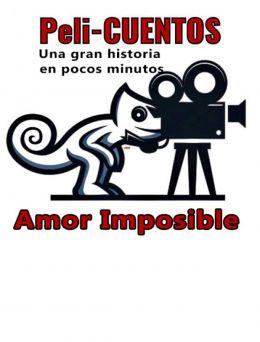 Pelicuentos 07 | Amor Imposible