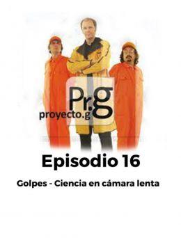 Proyecto G | Episodio 16