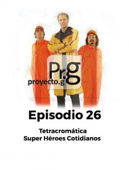 Proyecto G | Episodio 26
