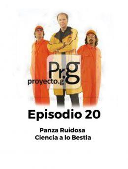 Proyecto G | Episodio 20