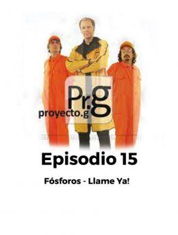 Proyecto G | Episodio 15