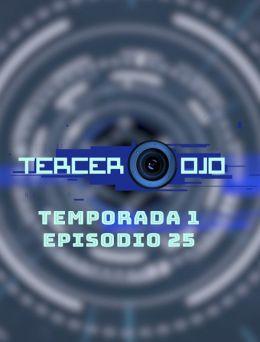 Tercer Ojo | T:01 | E:25