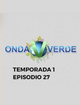 Onda Verde   T:1   E: 27