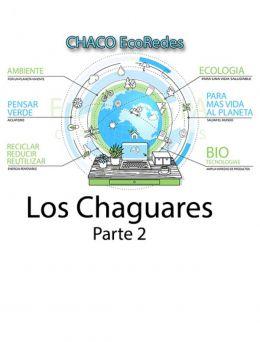 Ecoredes | Los Chaguares - Parte 2