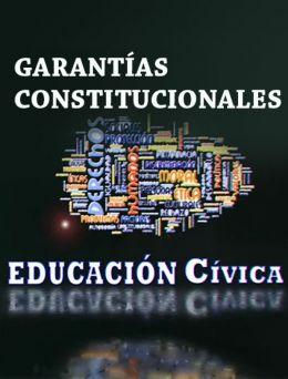 Cívica | Garantías Constitucionales